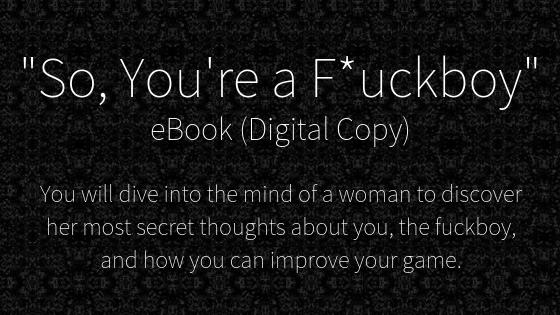 _So, You're a F_uckboy_